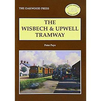 Wisbech and Upwell Tramway by Peter Paye - 9780853616894 Book