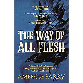 The Way of All Flesh by Ambrose Parry - 9781786893802 Book