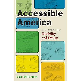 America accessibile Una storia di disabilità e design di Bess Williamson