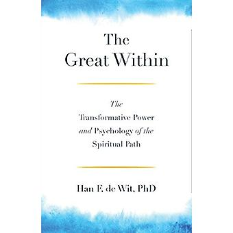 The Great Within - The Transformative Power and Psychology of the Spir