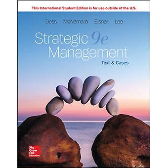 Strategic Management Text and Cases by Gregory Dess & Gerry McNamara & Alan Eisner & Seung Hyun Lee