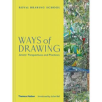 Ways of Drawing - Artists' Perspectives and Practices by Julian Bell -