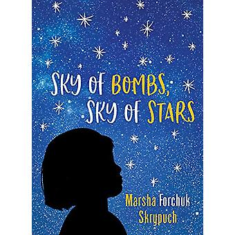 Sky of Bombs - Sky of Stars - A Vietnamese War Orphan Finds Home by Ma