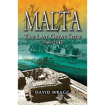 Malta - O Último Grande Cerco 1940-194. por David Wragg - 9781526761200