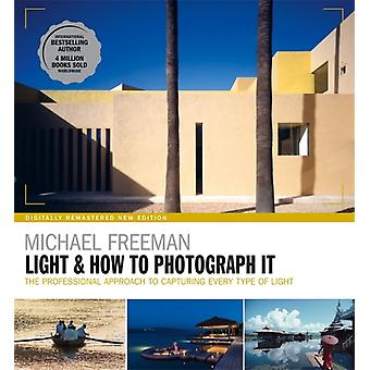 Light  How to Photograph It by Michael Freeman