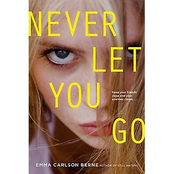 Never Let You Go by Emma Carlson Berne - 9781442440173 Book
