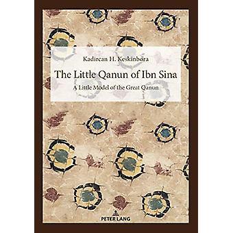 The Little Qanun of Ibn Sina - Little Model of the Great Qanun by Kadi