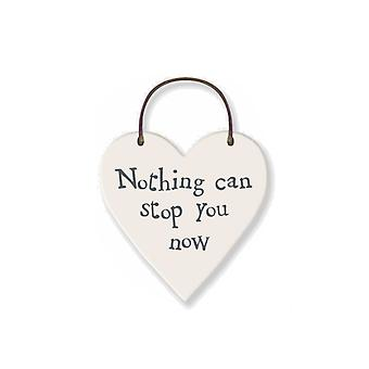 Nothing Can stop You Now - Mini Wooden Hanging Heart - Cracker Filler Gift