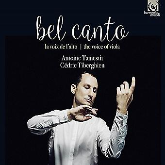 Bel Canto / Tamestit, Antoine - Voice of Viola [CD] USA import