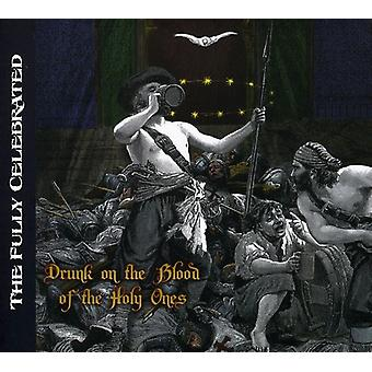 Fully Celebrated - Drunk on the Blood of the Holy Ones [CD] USA import