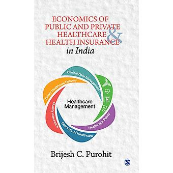 Economics of Public and Private Healthcare and Health Insurance in India by Brijesh C Purohit