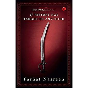 If History Has Taught Us Anything by Nasreen & Farhat