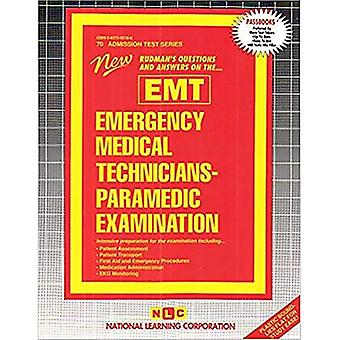 Emergency Medical TechniciansaParamedic Examination (EMT): Passbooks� Study Guide