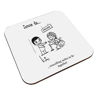 Love Is Travelling Miles To Be Together Coaster