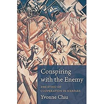 Conspiring with the Enemy: The Ethic of Cooperation in Warfare