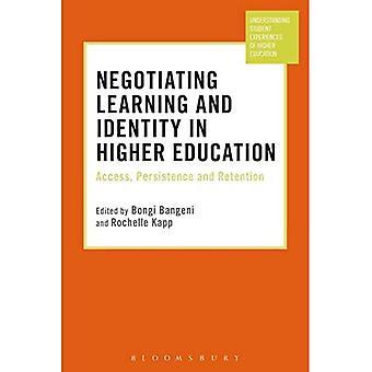 Onderhandelen over leren en identiteit in het hoger onderwijs: toegang, persistentie en retentie (Inzicht in studentenervaringen van het hoger onderwijs)