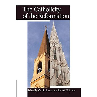 The Catholicity of the Reformation by Carl E. Braaten - 9780802842206