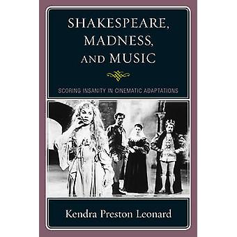 Shakespeare - Madness - and Music - Scoring Insanity in Cinematic Adap
