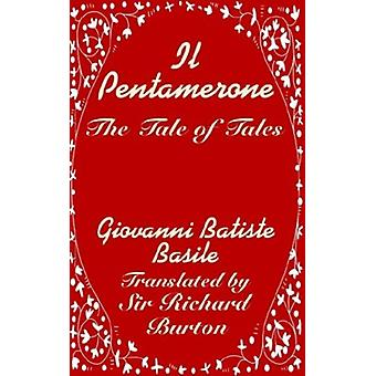 Il Pentamerone - The Tale of Tales by Giovanni Batiste Basile - 978141