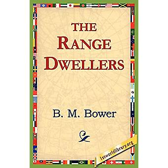 The Range Dwellers by B M Bower - 9781421811109 Book