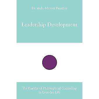Leadership Development - The Practice of Philosophical Counseling in E