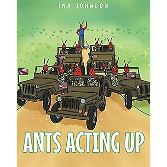 Ants Acting Up by Ina Johnson - 9781682139301 Book