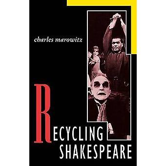 Charles Marowitzin Shakespearen kierrätys
