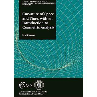 Curvature of Space and Time with an Introduction to Geometric Analysis by Iva Stavrov