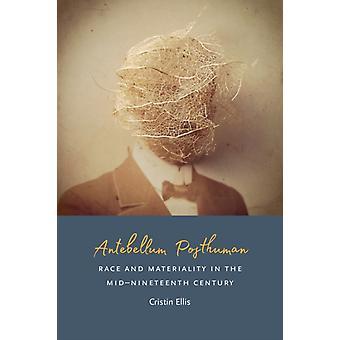 Antebellum Posthuman by Cristin Ellis