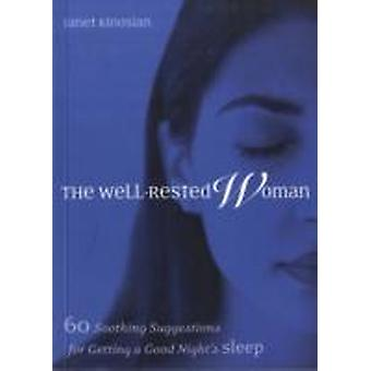 The WellRested Woman  60 Soothing Suggestions for Getting a Good Nights Sleep by Janet Kinosian