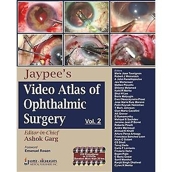 Jaypees Video Atlas of Ophthalmic Surgery  Volume II by Edited by Ashok Garg