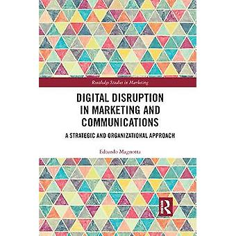 Digital Disruption in Marketing and Communications