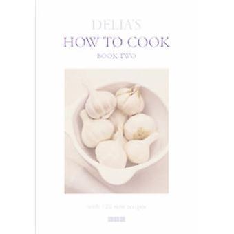 Delias Hur Cook - bok två av Delia Smith - 9780563384311 bok