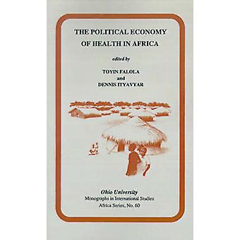 The Political Economy of Health in Africa by Toyin Falola - 978089680