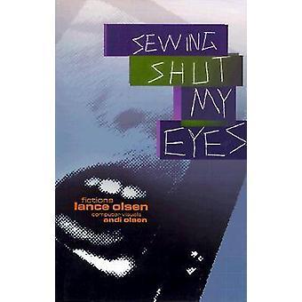 Naaien sloot mijn ogen door Lance Olsen - Andi Olsen - 9781573660839 boek