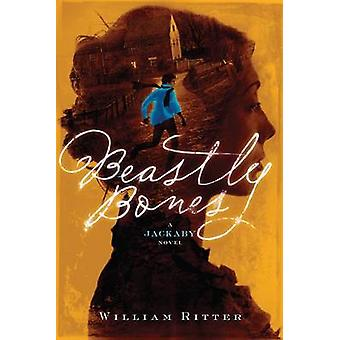 Beastly Bones by William Ritter - 9781616203542 Book