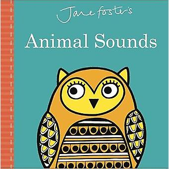 Jane Foster's Animal Sounds by Jane Foster - Jane Foster - 9781783707