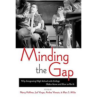 Minding the Gap - Why Integrating High School with College Makes Sense