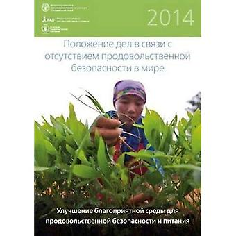 The State of Food Insecurity in the World 2014: Strengthening the Enabling Environment for Food Security and Nutrition...