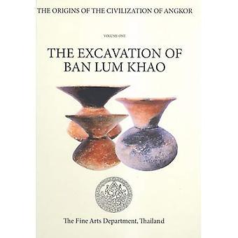 Origens da civilização de Angkor: A escavação de proibição Lum Khao