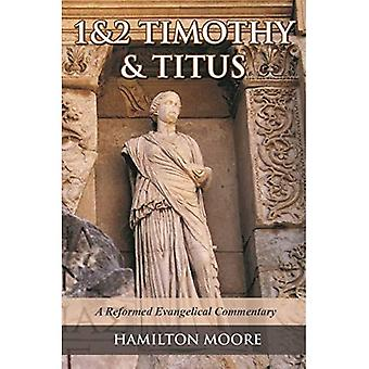 1 & 2 Timothy & Titus: A� Reformed Evangelical Commentary