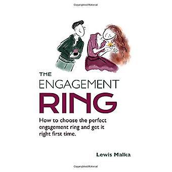The Engagement Ring: How to Choose the Perfect Engagement Ring and Get It� Right First Time (Second Edition)
