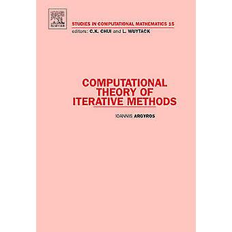Computational Theory of Iterative Methods by Argyros & Ioannis