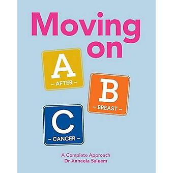 Moving on ABC After Breast Cancer A Complete Approach by Dr Anneela Saleem by Saleem & Anneela