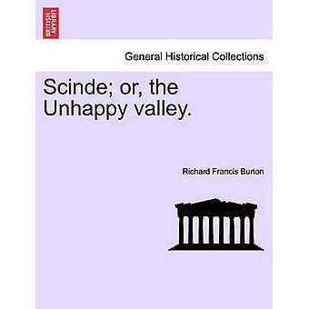 Scinde or the Unhappy valley. by Burton & Richard Francis