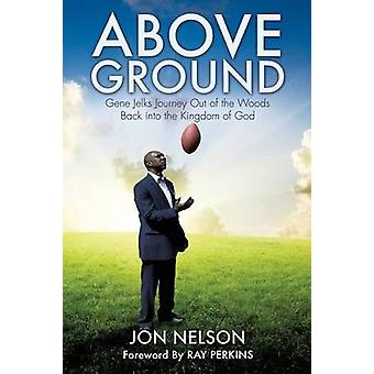 Above Ground by Nelson & Jon