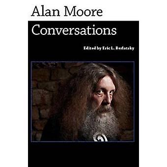 Alan Moore Conversations by Moore & Alan