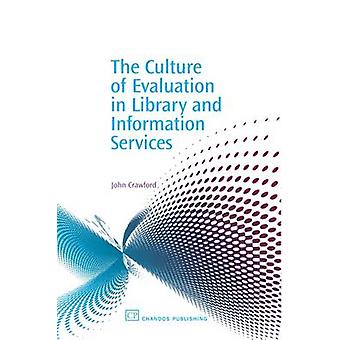 De cultuur van evaluatie in Library and informatieservices door Crawford & John C.