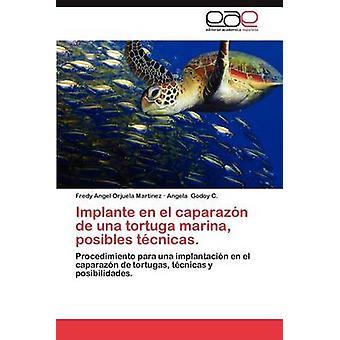 Implante sv El Caparazon de Una Tortuga Marina Posibles Tecnicas. av Orjuela Martinez & Fredy ängel