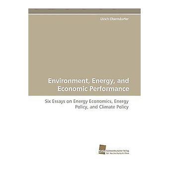 Miljö energi och ekonomiska prestanda av Oberndorfer Ulrich